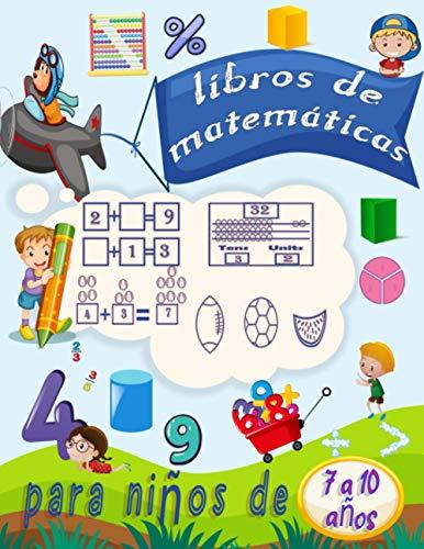 libros de matemáticas para niños de 7 a 10 años: Seguimiento de números, colorear, sumas, restas, signos, revisión, ascendente, descendente, recordar, ... formas 3D con ejercicios. (spanish edition)