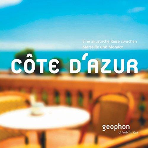 Côte d'Azur: Eine akustische Reise zwischen Marseille und Monaco audiobook cover art