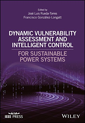 Download Dynamic Vulnerability Assessment And Intelligent Control: For Sustainable Power Systems (Wiley - IEEE) (English Edition) 
