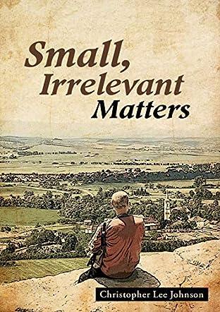 Small, Irrelevant Matters