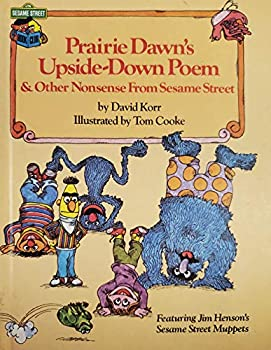 Prairie Dawn's upside-down poem & other nonsense from Sesame Street: Featuring Jim Henson's Sesame Street Muppets - Book  of the Sesame Street Book Club