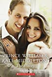 OP Prince William and Kate Middleton: Their Story (Scholastic Readers)