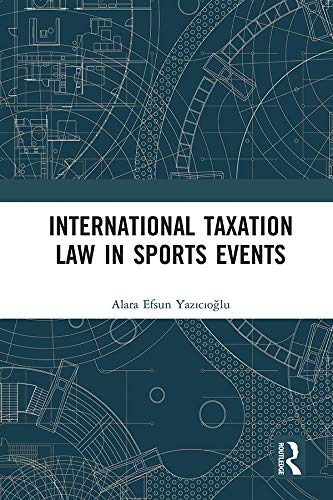 International Taxation Law in Sports Events: An Income Tax Analysis (English Edition)