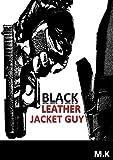 Black Leather Jacket Guy (English Edition)
