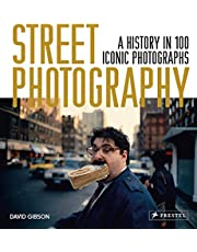 Street Photography. A History In 100 Iconic Photog: A History in 100 Iconic Images