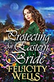 Protecting An Eastern Bride: A Clean Western Historical...