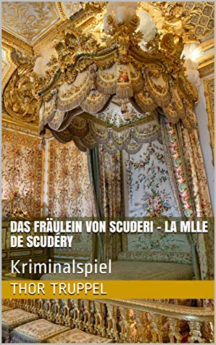 Das Fräulein von Scuderi - La Mlle de Scudéry: Kriminalspiel