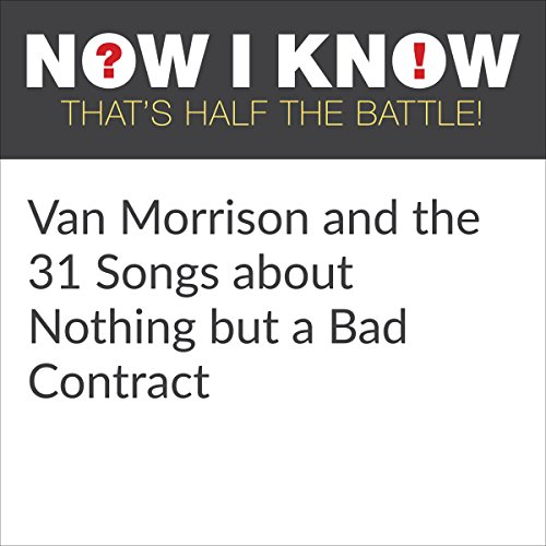 Van Morrison and the 31 Songs About Nothing but a Bad Contract audiobook cover art