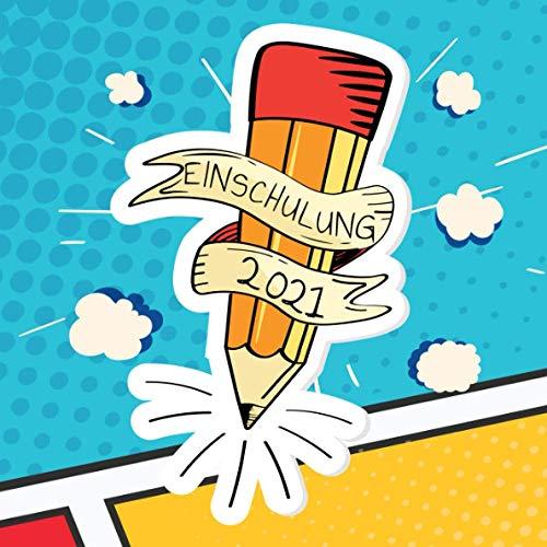 Einschulung 2021: Erinnerungsbuch an den ersten Schultag für Mädchen und Jungen I Geschenk zur Einschulung I Bleistift Comic Design