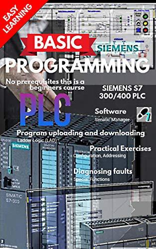 SIEMENS S7 BASIC PLC PROGRAMMING (English Edition)