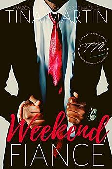 Weekend Fiance: A Jared and KeShana InstaLove Story by [Tina Martin]