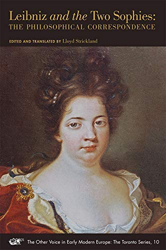 Leibniz and the Two Sophies: The Philosophical Correspondence (Other Voice - Toronto, Band 10)
