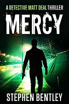 Mercy: A Detective Matt Deal Thriller Introducing Wolfie Jules (Detective Matt Deal Thrillers Book 1) by [Stephen Bentley, S. Lee]