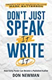 Don't Just Speak It, Write It: How Every Pastor Can Become a Published Author