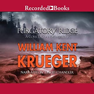 Purgatory Ridge     A Cork O'Connor Mystery, Book 3              By:                                                                                                                                 William Kent Krueger                               Narrated by:                                                                                                                                 David Chandler                      Length: 12 hrs and 51 mins     978 ratings     Overall 4.5