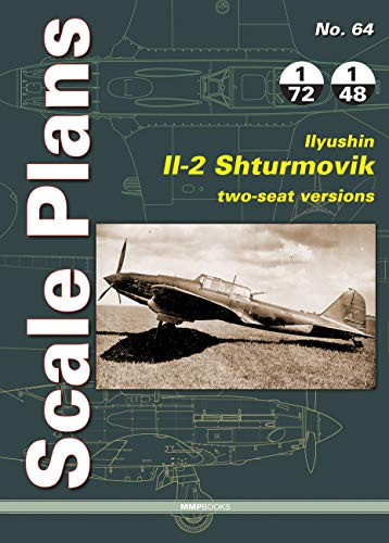Scale Plans 64: Ilyushin Il-2 Shturmovik, Two-Seat Versions