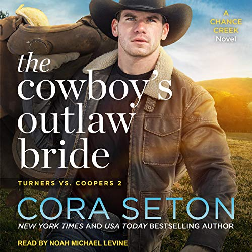The Cowboy's Outlaw Bride     Turners vs. Coopers Chance Creek, Book 2              By:                                                                                                                                 Cora Seton                               Narrated by:                                                                                                                                 Noah Michael Levine                      Length: 6 hrs and 9 mins     Not rated yet     Overall 0.0