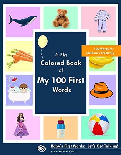A Big Colored Book of My 100 First Words: Baby's First Words: Let's Get Talking! (FIRST WORDS SERIES 1) (English Edition)
