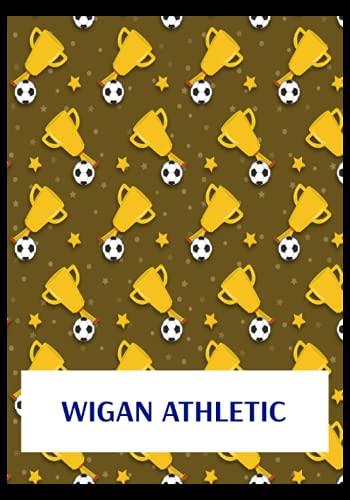 Wigan Athletic: Gratitude Journal, Wigan Athletic FC Personal Journal, Wigan Athletic Football Club, Wigan Athletic FC Diary, Wigan Athletic FC Planner, Wigan Athletic FC
