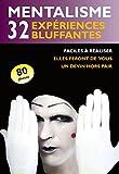 Mentalisme - 32 expériences bluffantes