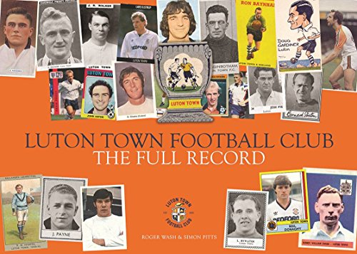Luton Town Football Club. The Full Record