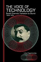 The Voice of Technology: Soviet Cinema's Transition to Sound, 1928–1935