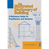 Illustrated Dictionary of Building: A Reference Guide for Students and Practitioners (English Edition)