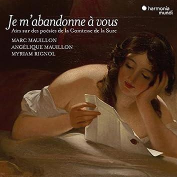 """""""Je m'abandonne à vous"""" Songs on poems by Henriette de Coligny, Comtesse de La Suze"""
