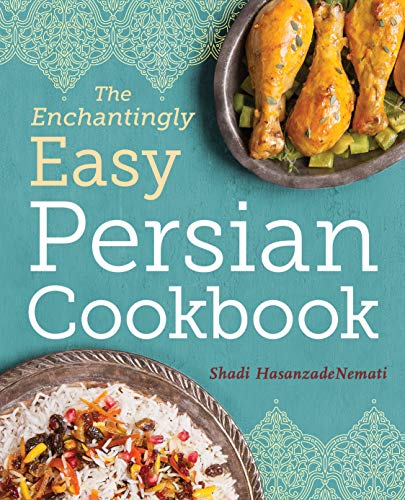 Compare Textbook Prices for The Enchantingly Easy Persian Cookbook: 100 Simple Recipes for Beloved Persian Food Favorites  ISBN 9781623157630 by HasanzadeNemati, Shadi