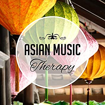 Asian Music Therapy: Traditional Sound for Yoga Training, Chakra Meditation, Balance Your Life, Relaxing Zen