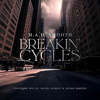 Breakin' Cycles (feat. Mic-Lo, Nicoli Burney & Shena Samone)
