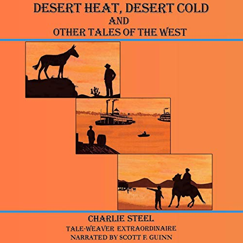 Desert Heat, Desert Cold and Other Tales of the West audiobook cover art