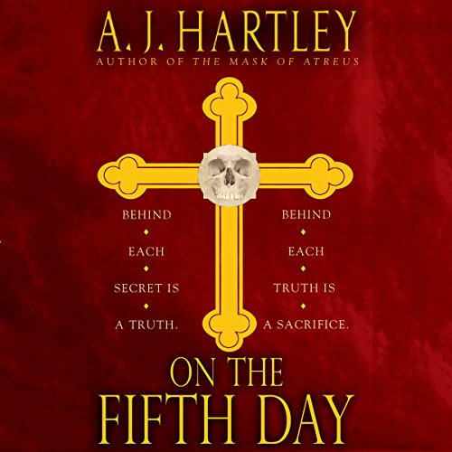 On the Fifth Day                   By:                                                                                                                                 A. J. Hartley                               Narrated by:                                                                                                                                 Nick Sullivan                      Length: 14 hrs and 9 mins     79 ratings     Overall 3.5