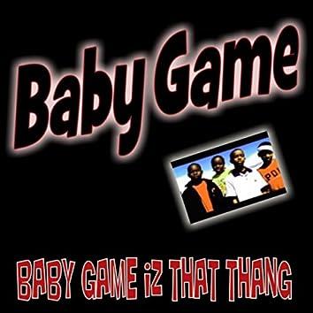 Baby Game Iz That Thang