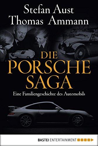 Die Porsche-Saga: Geschichte einer PS-Dynastie [Kindle Edition]