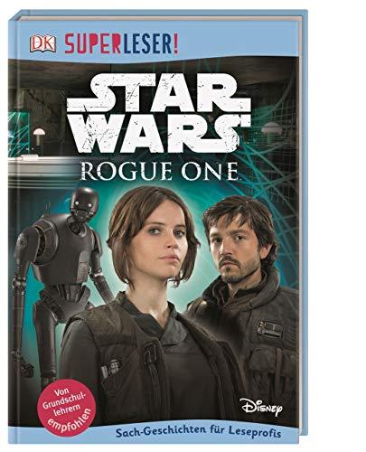 SUPERLESER! Star Wars Rogue One™: 3. Lesestufe Sach-Geschichten für Leseprofis