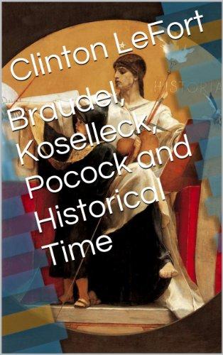 Braudel, Koselleck, Pocock and Historical Time (English Edition)