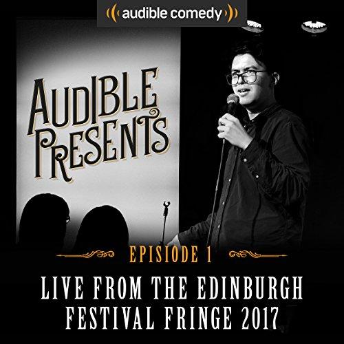 Audible Presents: Live from the Edinburgh Festival Fringe 2017: Episode 1 cover art