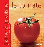 J'aime et je cuisine la tomate (French Edition)