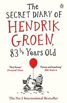 The Secret Diary of Hendrik Groen, 83¼ Years Old by [Hendrik Groen, Hester Velmans]