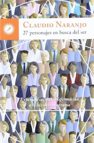 27 personajes en busca del ser. Experiencias de transformación a la luz del eneagrama (Psicologia (la Llave))