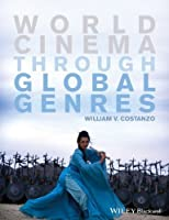 World Cinema through Global Genres by William V. Costanzo(2014-01-28)