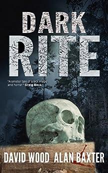 Dark Rite by [David Wood, Alan Baxter]