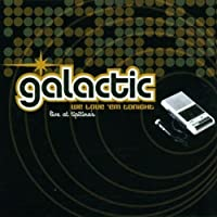 We Love Em Tonight by Galactic