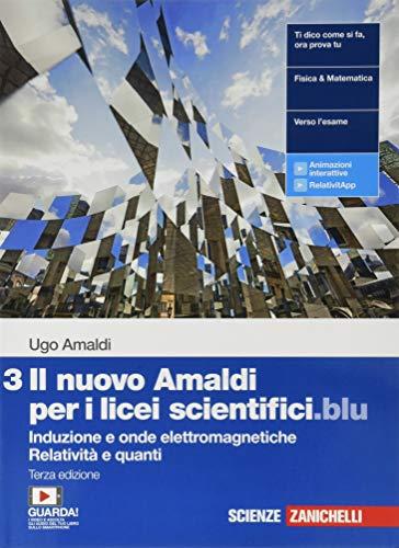 Il nuovo Amaldi per i licei scientifici.blu. Per il Liceo scientifico. Con Contenuto digitale (fornito elettronicamente). Induzione e onde elettromagnetiche, relatività e quanti (Vol. 3)