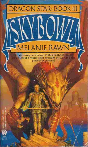 Skybowl: Book 3 of The Dragon Star Series