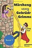 Märcheng vong Gebrüdr Grimms (Bamd 1): 5 spammende Märcheng für 1 Jugemd vong heute