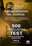 500 PREGUNTAS TEST EN 10 SUPUESTOS PRÁCTICOS para opositores a Cuerpos generales de Justicia: Preparación de acceso a los Cuerpos Generales al ... procesal y administrativa; Auxilio Judicial.
