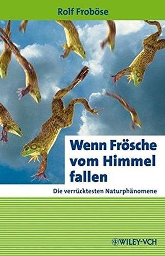 Wenn Frösche vom Himmel fallen. Die verrücktesten Naturphänomene by Rolf Froböse (2007-05-25)