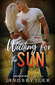 Waiting for the Sun (Hand Over My Heart Duet Book 2) by [Lindsey Iler, Katie Mac]